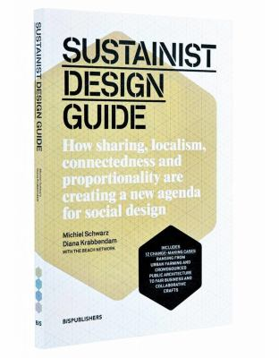Sustainist Design Primer: Collaborative Design for Connectivity, Localism, and Sustainable Life 9789063692834
