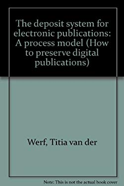 The deposit system for electronic publications: A process model (How to preserve digital publications)