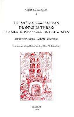 De Tekhne Grammatike Van Dionysius Thrax: De Oudste Spraakkunst In Het Westen 9789068319927