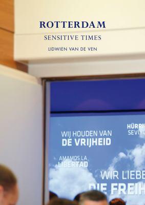 Lidwien Van de Ven: Rotterdam: Sensitive Times 9789073362994