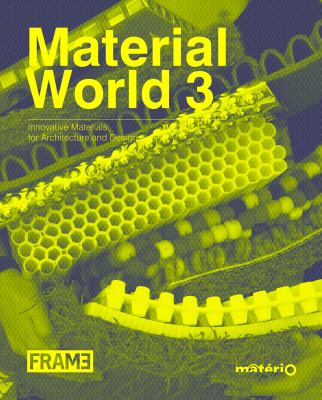 Material World 3: Innovative Materials for Architecture and Design 9789077174265