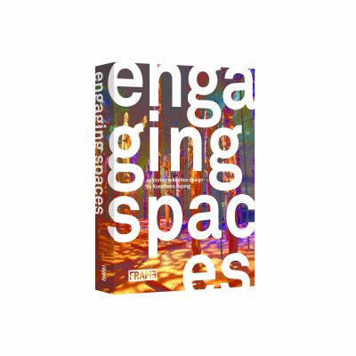 Engaging Spaces: Exhibition Design Explored 9789077174401