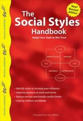 The Social Styles Handbook: Adapt Your Style to Win Trust - Wilson Learning Library / Wilson, Larry