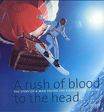 A Rush of Blood to the Head: The Story of a Man Facing the Elements of Nature 9789076886305