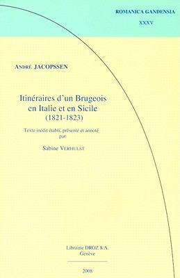 Andre Jacopssen: Itineraires D'Un Brugeois En Italie Et En Sicile (1821-1823) 9789070489007
