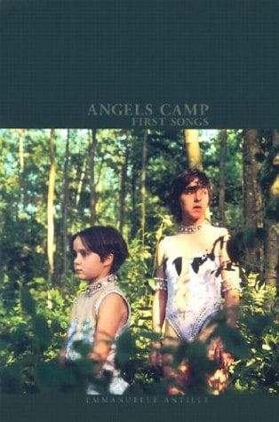 Angels Camp: First Songs - Antille, Emmanuelle