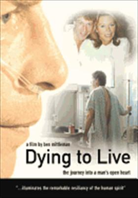 Dying to Live: Journey Into a Man's Open Heart