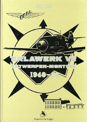 Erlawerk VII: Antwerpen-Mortsel, 1940-1944 9789072547101