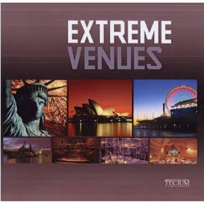 Extreme Venues: Event Locations Around the World 9789079761036