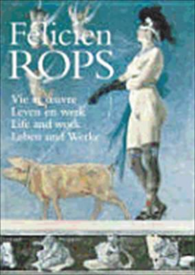 Felicien Rops: Life and Work 9789074377515