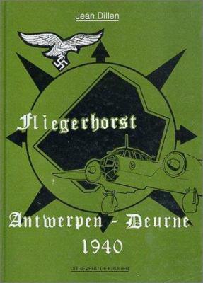 Fliegerhorst: Antwerpen - Deurne 1940 9789072547057