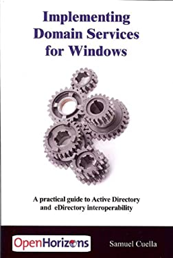 Implementing Domain Services for Windows: A Practical Guide to Active Directory and eDirectory Interoperability