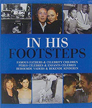 In His Footsteps: Famous Fathers & Celebrity Children 9789079761654