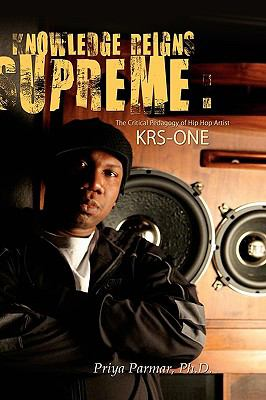 Knowledge Reigns Supreme: The Critical Pedagogy of Hip-Hop Artist Krs-One 9789077874509