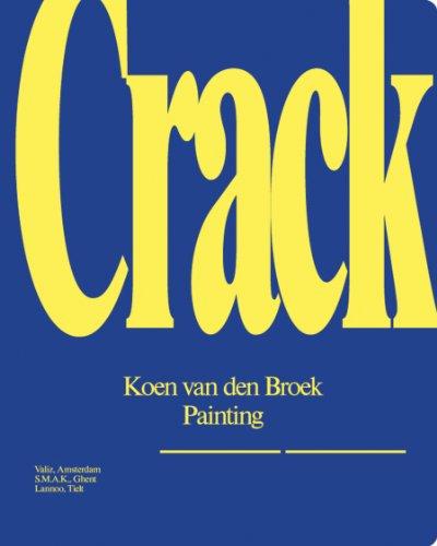 Koen van den Broek: Crack Wouter Davidts, John C. Welchman and Koen van den Broek