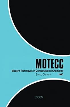 Modern Techniques in Computational Chemistry: Motecc -90