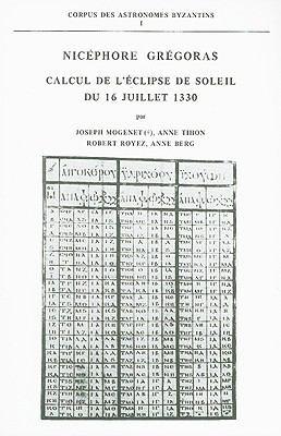 Nicephore Gregoras: Calcul de L'Eclipse de Soleil Du 16 Juillet 1330 9789070265342
