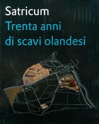 Satricum: Trenta Anni Di Scavi Olandesi 9789078863144