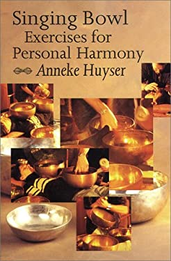 Singing Bowl Exercises and Personal Harmony 9789074597395
