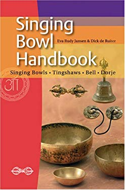Singing Bowl Handbook: Singing Bowls - Tingshaws - Bell - Dorje 9789078302162
