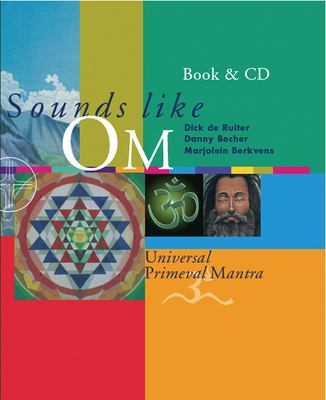 Sounds Like OM: Universal Primeval Mantra [With CD] 9789078302049