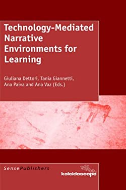 Technology-Mediated Narrative Environments for Learning 9789077874158