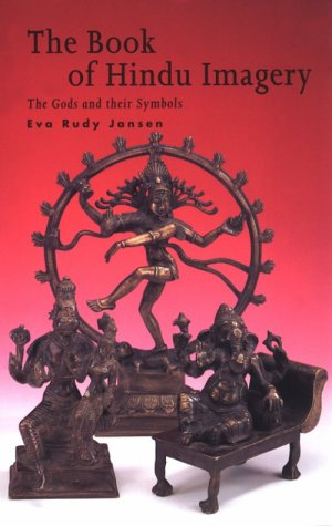 The Book of Hindu Imagery: Gods, Manifestations and Their Meaning 9789074597074