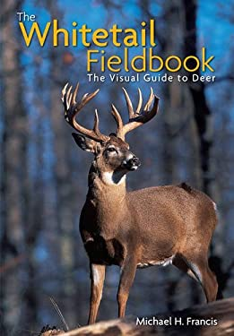 The Whitetail Fieldbook: The Visual Guide to Deer 9789077256121