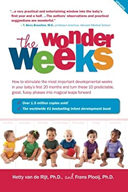 The Wonder Weeks. How to Stimulate Your Baby's Mental Development and Help Him Turn His 10 Predictable, Great, Fussy Phases Into Magical Leaps Forward 9789079208043