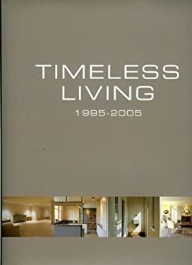 Timeless Living / Maisons Interporelles / Tijdloos Wonen: 1995-2005 9789077213360