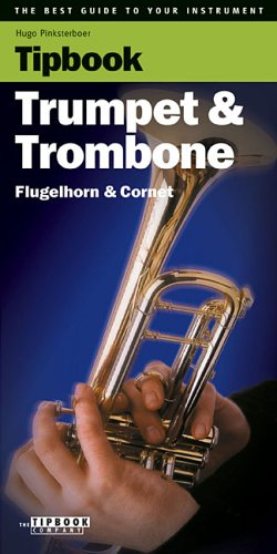 Tipbook - Trumpet & Trombone: The Best Guide to Your Instrument 9789076192413