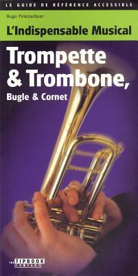 L'Indispensable Musical Trompette & Trombone, Bugle & Cornet 9789076192710