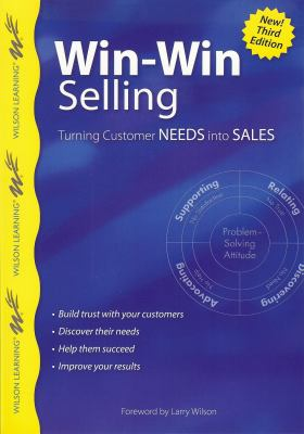 Win-Win Selling: Turning Customer Needs Into Sales 9789077256343