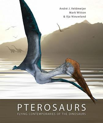 Pterosaurs: Flying Contemporaries of the Dinosaurs 9789088900938