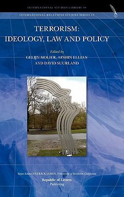 Terrorism: Ideology, Law and Policy 9789089790767