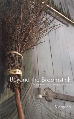 Beyond the Broomstick: Thoughts on the Philosophy of Wicca 9789088850257