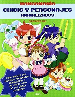 Chibis y personajes animalizados / Chibi and Furry Characters: Como dibujar los pequenos personajes animalizados y las chicas gato de los comics ... C - Hart, Christopher