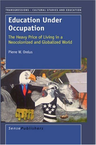 Education Under Occupation: The Heavy Price of Living in a Neocolonized and Globalized World 9789087901455