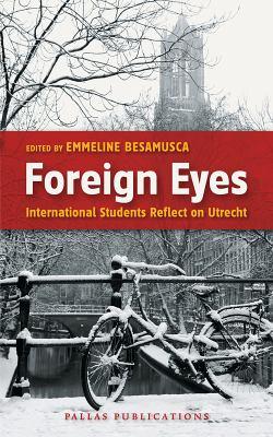 Foreign Eyes: International Students Reflect on Utrecht 9789085550457
