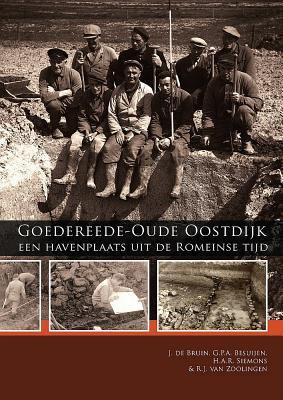 Goedereede Oude Oostdijk. Een Havenplaats Uit de Romeinse Tijd 9789088900839
