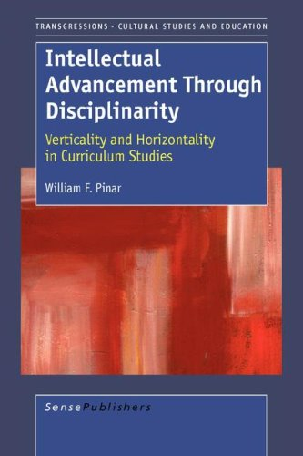 Intellectual Advancement Through Disciplinarity: Verticality and Horizontality in Curriculum Studies