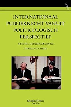 Internationaal Publiekrecht Vanuit Politicologisch Perspectief. Tweede, Gewijzigde Editie 9789089790842