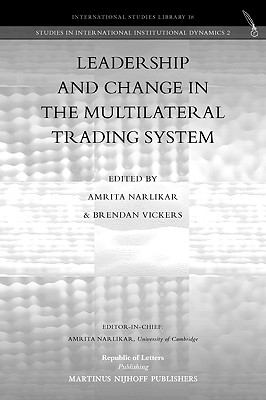 Leadership and Change in the Multilateral Trading System 9789089790200