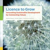 Licence to Grow: Innovating Sustainable Development by Connecting Values