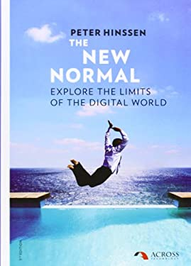 The New Normal: Explore the Limits of the Digital World 9789081324250