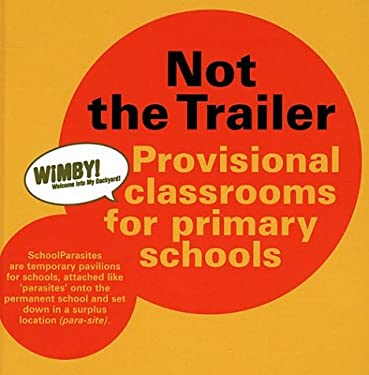 Not the Trailer: Provisional Classrooms for Primary Schools 9789080818514