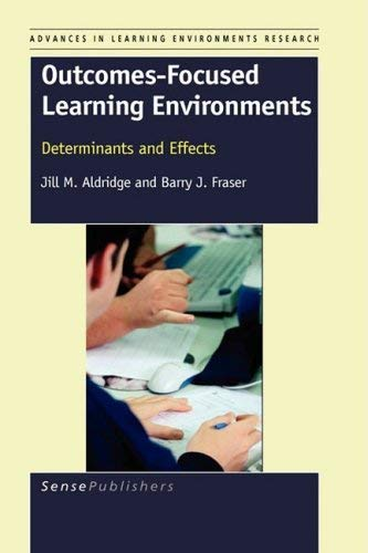 Outcomes-Focused Learning Environments: Determinants and Effects 9789087904975