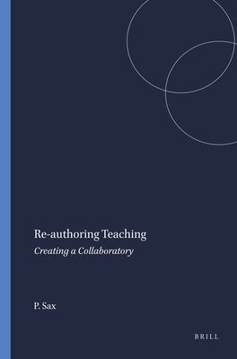 Re-Authoring Teaching: Creating a Collaboratory 9789087904487