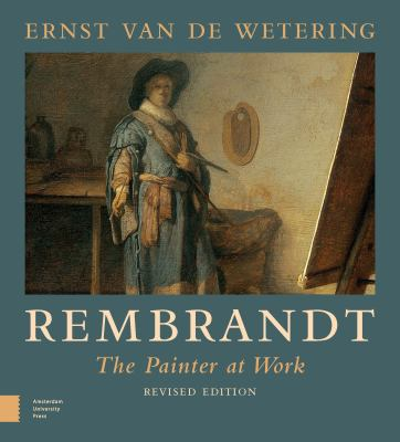 Rembrandt: The Painter at Work 9789089640338