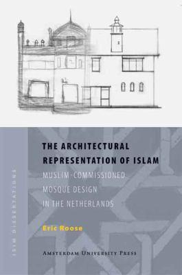 The Architectural Representation of Islam 9789089641335
